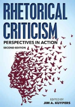 Rhetorical Criticism: Perspectives in Action (Hardcover)