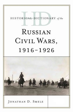 Historical Dictionary of the Russian Civil Wars 1916-1926 (Hardcover)