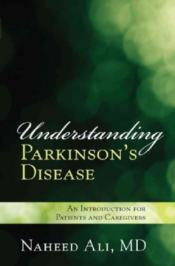 Understanding Parkinson's Disease: An Introduction for Patients and Caregivers (Paperback)