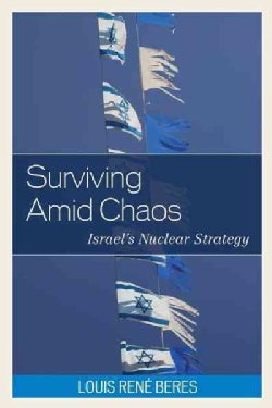 Surviving Amid Chaos: Israel's Nuclear Strategy (Hardcover)