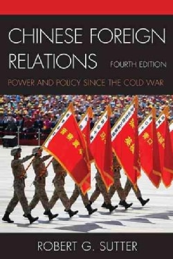 Chinese Foreign Relations: Power and Policy Since the Cold War (Paperback)