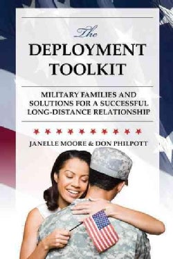 The Deployment Toolkit: Military Families and Solutions for a Successful Long-Distance Relationship (Hardcover)