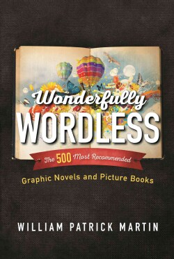 Wonderfully Wordless: The 500 Most Recommended Graphic Novels and Picture Books (Hardcover)