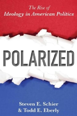 Polarized: The Rise of Ideology in American Politics (Hardcover)