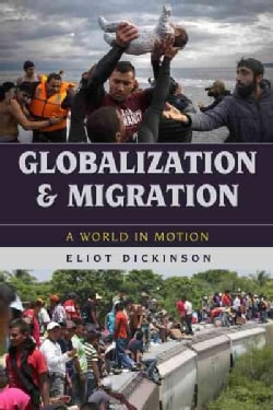 Globalization and Migration: A World in Motion (Hardcover)