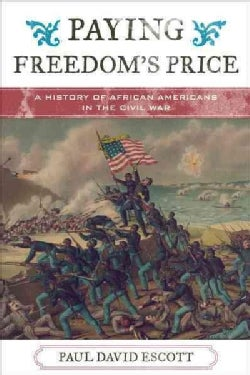 Paying Freedom's Price: A History of African Americans in the Civil War (Hardcover)