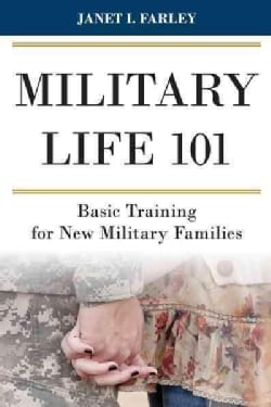 Military Life 101: Basic Training for New Military Families (Hardcover)
