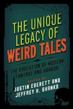 The Unique Legacy of Weird Tales: The Evolution of Modern Fantasy and Horror (Hardcover)