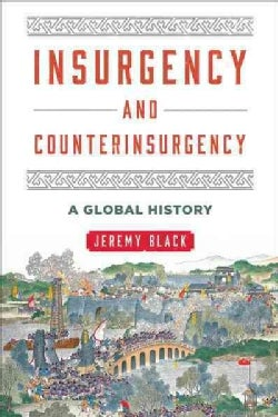 Insurgency and Counterinsurgency: A Global History (Hardcover)