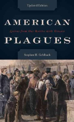 American Plagues: Lessons from Our Battles With Disease (Hardcover)