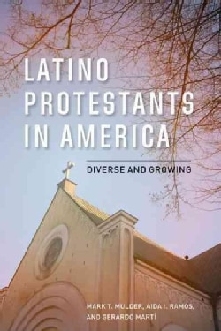Latino Protestants in America: Growing and Diverse (Hardcover)