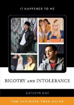 Bigotry and Intolerance: The Ultimate Teen Guide (Paperback)