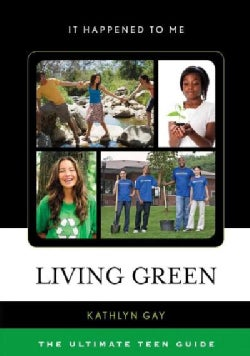 Living Green: The Ultimate Teen Guide (Paperback)