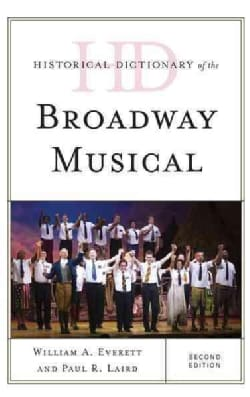 Historical Dictionary of the Broadway Musical (Hardcover)