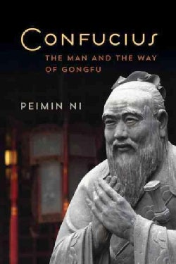 Confucius: The Man and the Way of Gongfu (Hardcover)