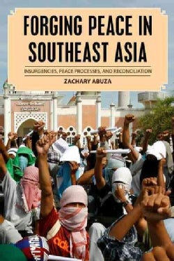 Forging Peace in Southeast Asia: Insurgencies, Peace Processes, and Reconciliation (Hardcover)