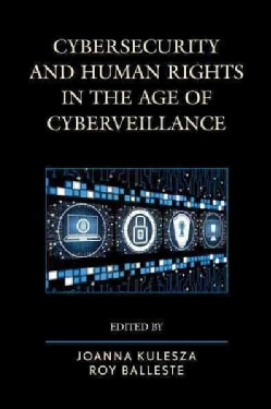 Cybersecurity and Human Rights in the Age of Cyberveillance (Hardcover)