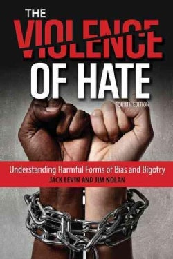 The Violence of Hate: Understanding Harmful Forms of Bias and Bigotry (Hardcover)