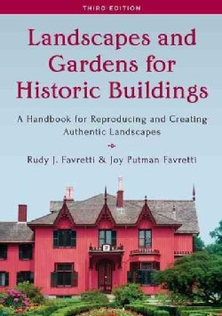 Landscapes and Gardens for Historic Buildings: A Handbook for Reproducing and Creating Authentic Landscapes (Paperback)