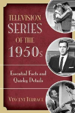 Television Series of the 1950s: Essential Facts and Quirky Details (Hardcover)