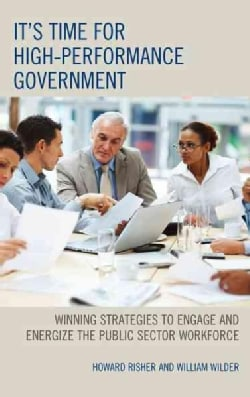 It's Time for High-Performance Government: Winning Strategies to Engage and Energize the Public Sector Workforce (Paperback)