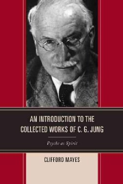 An Introduction to the Collected Works of C. G. Jung: Psyche As Spirit (Paperback)