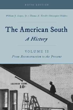 The American South: A History; From Reconstruction to the Present (Paperback)