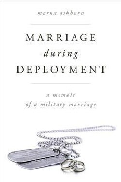 Marriage During Deployment: A Memoir of a Military Marriage (Hardcover)