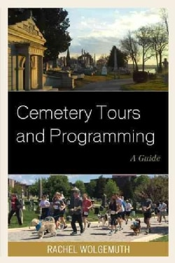 Cemetery Tours and Programming: A Guide (Paperback)