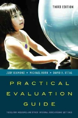 Practical Evaluation Guide: Tools for Museums and Other Informal Educational Settings (Hardcover)