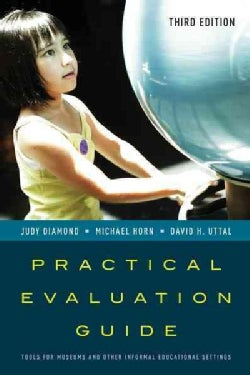 Practical Evaluation Guide: Tools for Museums and Other Informal Educational Settings (Paperback)
