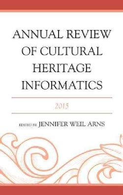 Annual Review of Cultural Heritage Informatics 2015 (Hardcover)