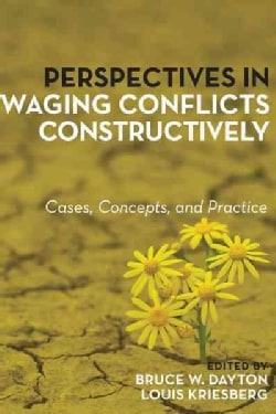 Perspectives in Waging Conflicts Constructively: Cases, Concepts, and Practice (Paperback)