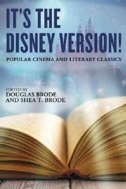 Its the Disney Version!: Popular Cinema and Literary Classics (Hardcover)