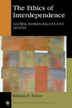 The Ethics of Interdependence: Global Human Rights and Duties (Hardcover)