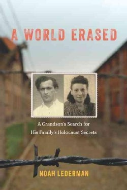 A World Erased: A Grandson's Search for His Family's Holocaust Secrets (Hardcover)