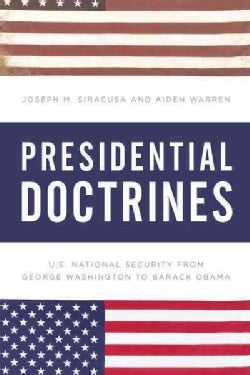 Presidential Doctrines: U.S. National Security from George Washington to Barack Obama (Paperback)