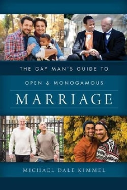 The Gay Man's Guide to Open and Monogamous Marriage (Hardcover)