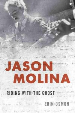 Jason Molina: Riding With the Ghost (Hardcover)