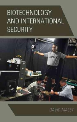 Biotechnology and International Security (Hardcover)