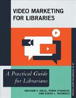 Video Marketing for Libraries: A Practical Guide for Librarians (Paperback)