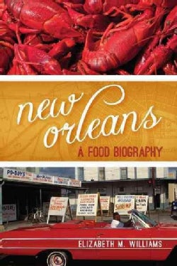 New Orleans: A Food Biography (Paperback)