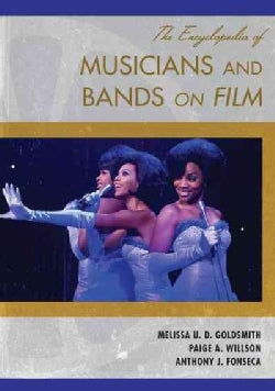 The Encyclopedia of Musicians and Bands on Film (Hardcover)