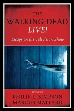 The Walking Dead Live!: Essays on the Television Show (Hardcover)