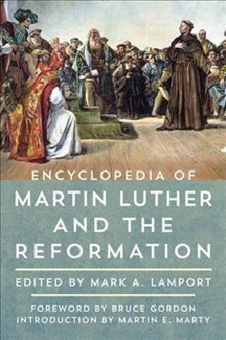 Encyclopedia of Martin Luther and the Reformation (Hardcover)