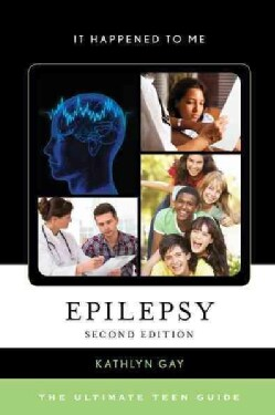 Epilepsy: The Ultimate Teen Guide (Hardcover)