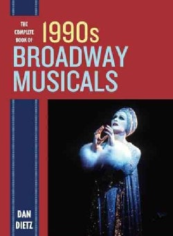 The Complete Book of 1990s Broadway Musicals (Hardcover)