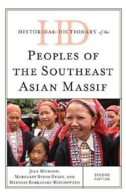 Historical Dictionary of the Peoples of the Southeast Asian Massif (Hardcover)