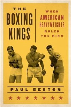 The Boxing Kings: When American Heavyweights Ruled the Ring (Hardcover)