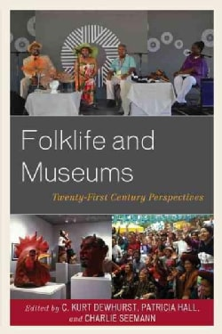 Folklife and Museums: Twenty-first Century Perspectives (Paperback)